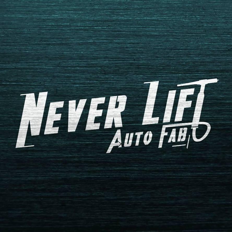 Never Lift Auto Fab